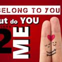 I Belong to You, but Do you Belong to Me?