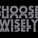 Choose Wisely - Wed