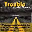 Trouble Don't Last Always
