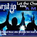 Worship ~ Let the Church say AMEN