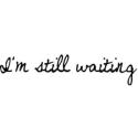 I'm Still Waiting - Wed