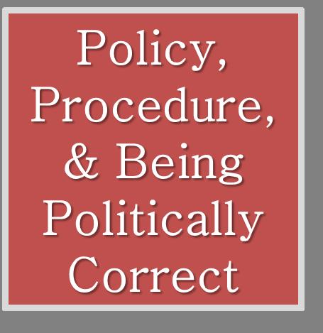 PolicyProcedurePoliticallyCorrect